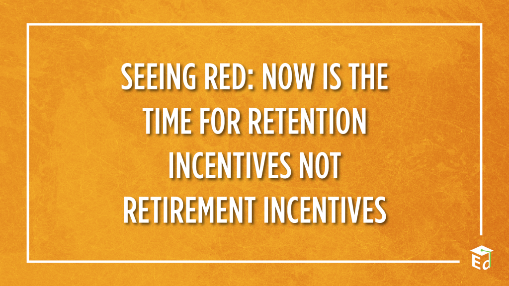 Seeing Red Now is the Time for Retention Incentives Not